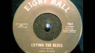 "James Rivers ~ ""Crying The Blues"""