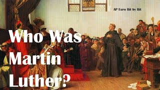 Who Was Martin Luther? AP Euro Bit by Bit #14