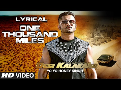 LYRICAL: One Thousand Miles Full Song with LYRICS | Yo Yo Honey Singh | Desi Kalakaar