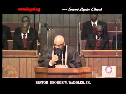 Second Baptist Church: The Reward of Being Faithful by Pastor George W. Waddles, Jr.