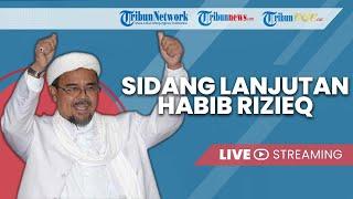 🔴BREAKING NEWS: Rizieq Shihab Jalani Sidang Lanjutan Kasus Kerumunan Petamburan dan Megamedung