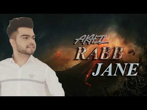 Rabb Jaane (FULL SONG) - Akhil - Parmish Verma - New Punjabi Songs 2017.mp4
