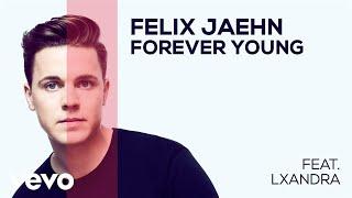 Felix Jaehn - Forever Young (feat. Lxandra) (Audio)