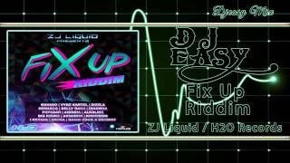 Download Fix Up Riddim  Promo mix {FEB 2015} (Zj Liquid \ H20 Records) MP3 song and Music Video