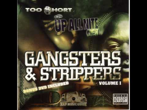 Too $hort & The Up All Nite Crew - Gangsters & Strippers