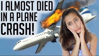 I ALMOST DIED IN A PLANE CRASH!!: STORYTIME