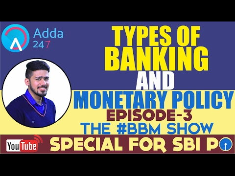SBI PO 2017: Types of Banking and Monetary Policy Episode:3(MOST IMPORTANT TOPIC)