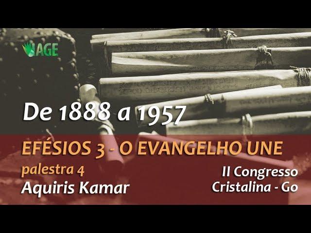 158 - I CONGRESSO IAGE - EFÉSIOS 3- O EVANGELHO UNE - AQUIRIS (palestra 4)