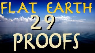 FLAT EARTH | 29 PROOFS!