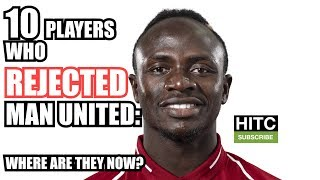 10 Players Who REJECTED Man United Post-Ferguson: Where Are They Now?