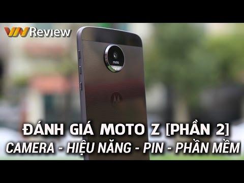 VnReview - Đánh giá chi tiết Motorola Moto Z (phần 2): Camera, hiệu năng, pin, phần mềm