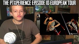 The PTXperience Episode 10 European Tour (Pentatonix) | REACTION