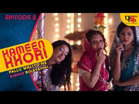 KAMEENKHORI Episode 2 - Web Series Full Episode | Pallu Waliyo Ne GIGOLO Bulaya Hai from YouTube · Duration:  11 minutes 37 seconds