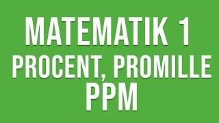 Matematik 1 (1a, 1b, 1c) - Procent, promille & PPM