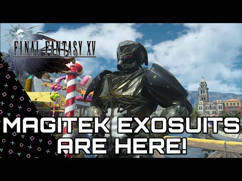 Final Fantasy XV - NEW MAGITEK EXOSUITS ARE HERE! Free with Patch 1.13