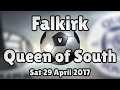 Falkirk v Queen of South (Sat 29 April 2017 Match Summary)