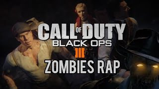 BLACK OPS 3 ZOMBIES RAP SONG
