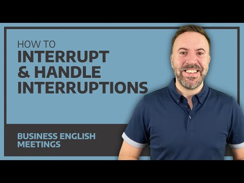 How To Interrupt & Handle Interruptions - Interactive Business English