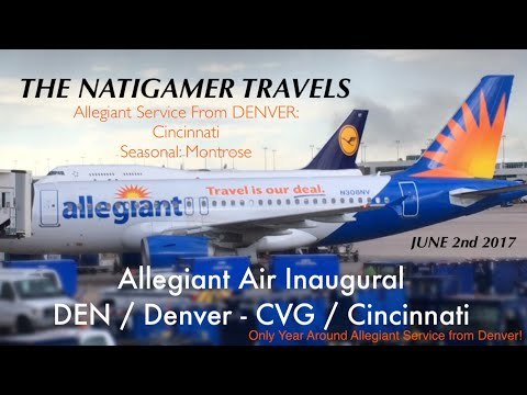 Allegiant Air Inaugural DEN / Denver - CVG / Cincinnati: A319 N308NV Trip Report June/2017