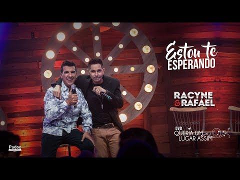 Estou Te Esperando - Racyne E Rafael