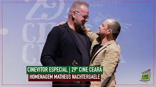 CINEVITOR ESPECIAL: 29º Cine Ceará   Homenagem MATHEUS NACHTERGAELE   Troféu Eusélio Oliveira