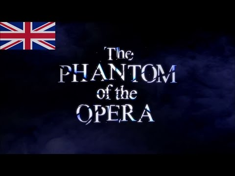 UK - The Phantom of the Opera the Musical – Trailer - Her Majesty's Theatre – London / West End