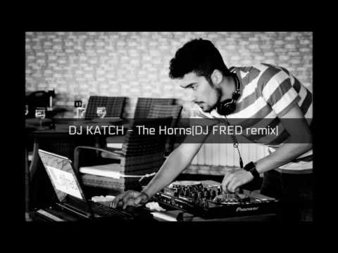 DJ Katch - The Horns (DJ FRED remix)