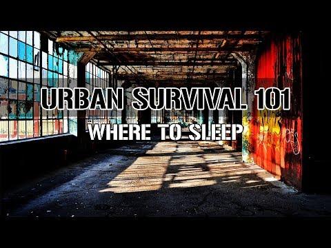 Urban Survival – Where to Sleep – Safety/Security/Survival!