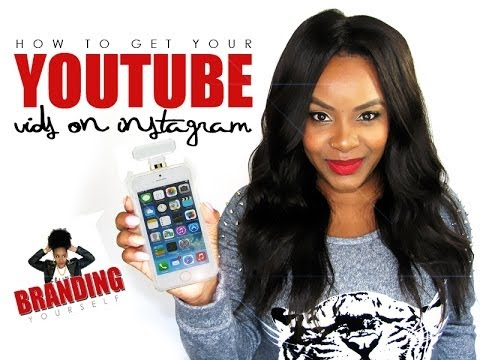branding yourself how to put your youtube video on instagram youtube