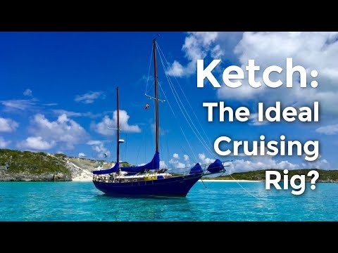 Ketch Rig vs Sloop: Great Advantages for Cruisers