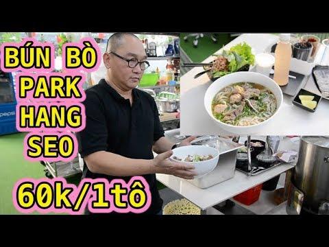Tô bún bò Park Hang Seo có gì đặc biệt? - Ẩm thực Việt Nam 247