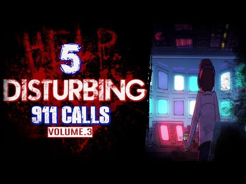 5 Real 911 Calls | Vol.3 | Real Scary 911 Calls | Creepy 911 Calls | True Scary 911 Calls