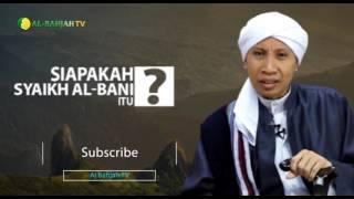 Siapakah Syaikh Al-Bani Itu? - Buya Yahya Menjawab