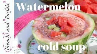 Watermelon Cold Soup, Refreshing Summer Appetizer