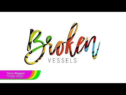 Broken Vessels Women's conference- Friday Night