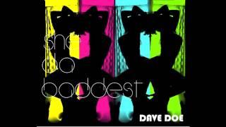 """Dave Doe """"She Da Baddest"""" Thumbnail"""