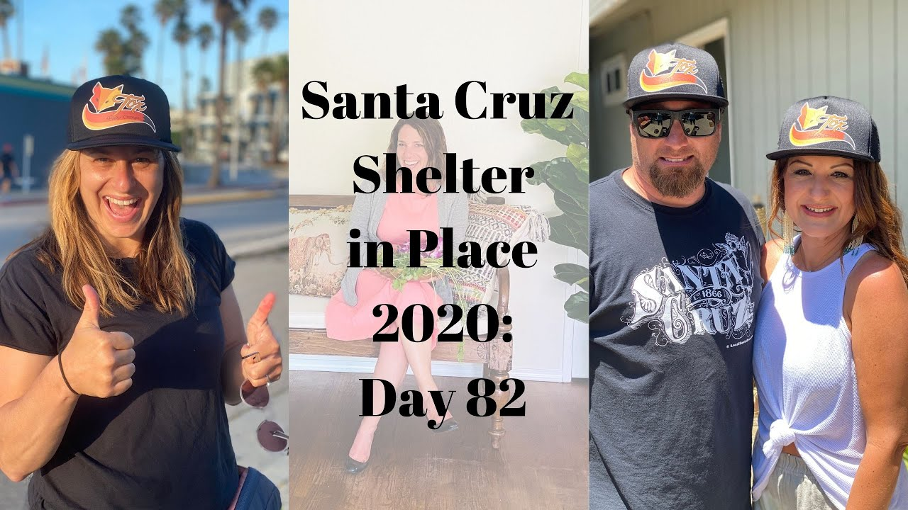 Santa Cruz Shelter in Place 2020: Day 82