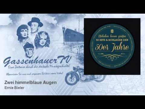 Ernie Bieler - Zwei himmelblaue Augen - GassenhauerTV