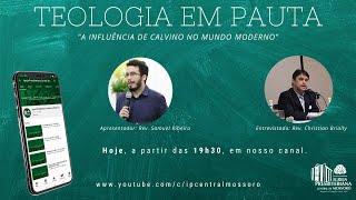 #003 - A Influência de Calvino no Mundo Moderno (Rev. Christian Brially)