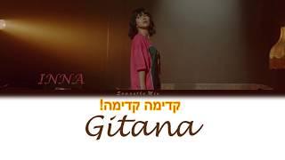 INNA – Gitana מתורגם לעברית Resimi
