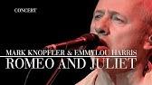 Mark Knopfler & Emmylou Harris - Romeo And Juliet (Real Live RoadrunningOfficial Live Video)