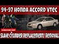 1994 - 1997 2.2L Vtec B22 Honda Accord Slave Cylinder Replacement