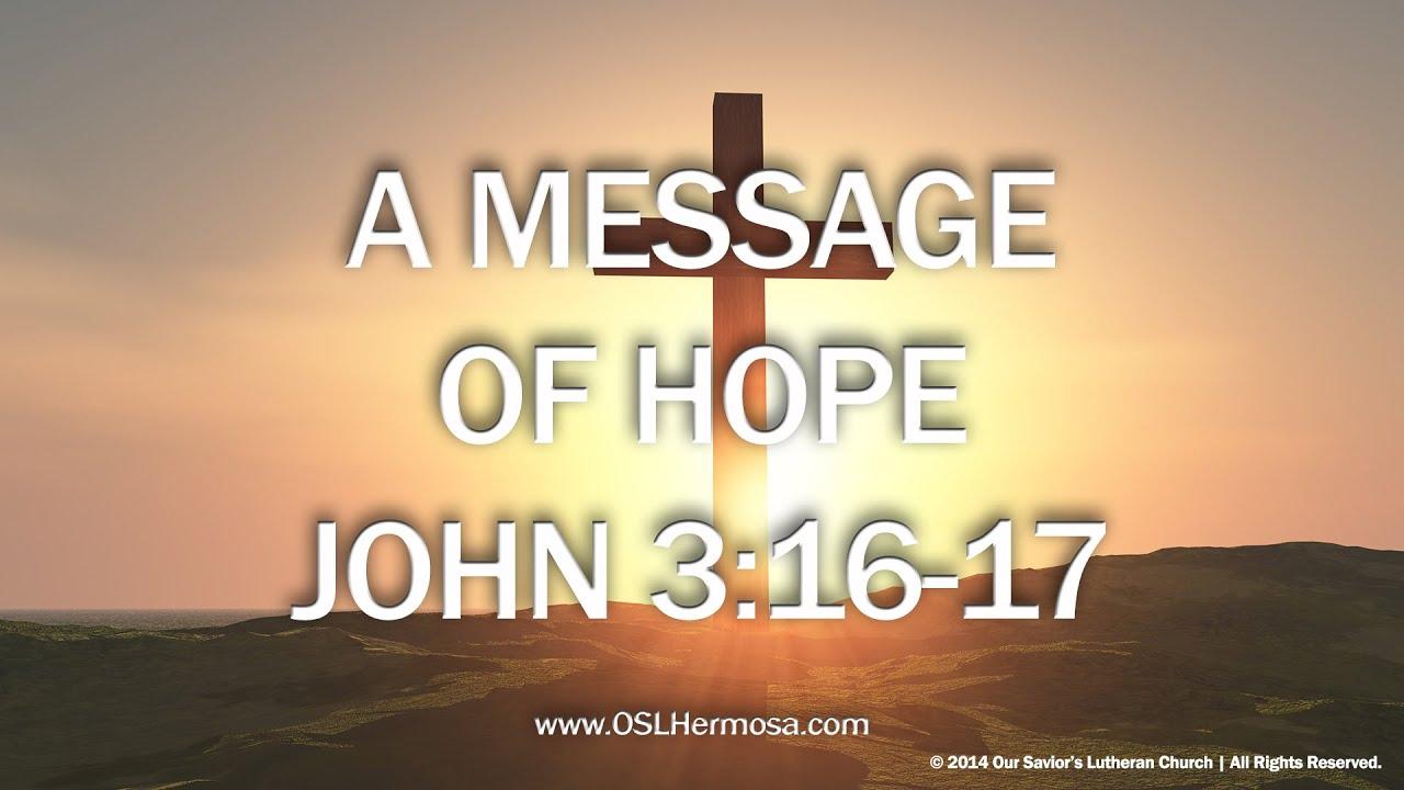 A Message of Hope: John 3:16-17 - YouTube