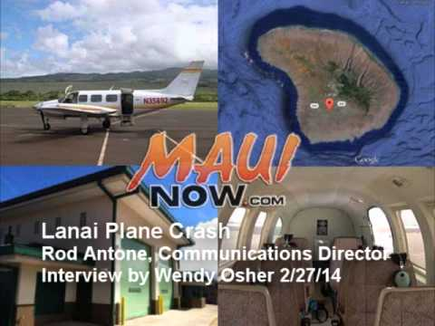 Lanai Plane Crash Interview with Rod Antone - 2 27 2014 - by Wendy Osher .