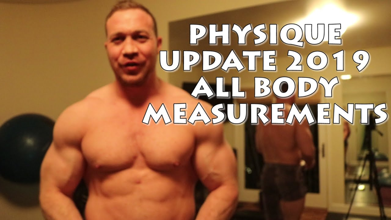 My physique update - getting all my bodybuilding measurements - arm chest  forearm waist legs calves