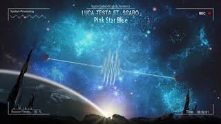 Luca Testa ft. Scaro - Pink Star Blue [HQ Edit]