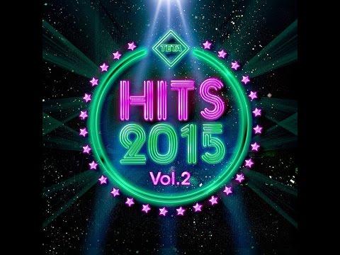 Hits 2015 Vol.2 - The Best Hits Nonstop Mix (Official Album) TETA