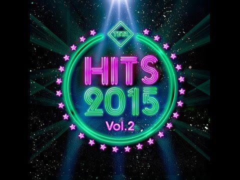 Hits 2015 Vol.2 - The Best Hits Nonstop Mix (Official Album) TETA streaming vf