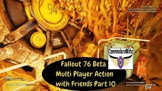 Fallout 76 Beta Multi Player Action with Friends Part 10