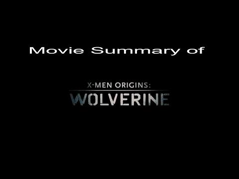movie-summ---x-men-origins:-wolverine-spoiler-video-summary